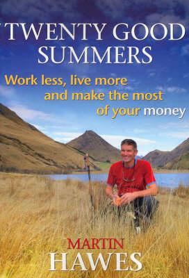 Twenty Good Summers by Martin Hawes
