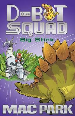 Big Stink: D-Bot Squad 4 by Mac Park