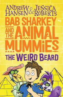 Bab Sharkey and the Animal Mummies: The Weird Beard (Book 1) book