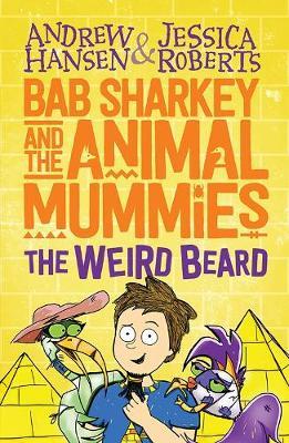 Bab Sharkey and the Animal Mummies: The Weird Beard (Book 1) book