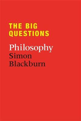 The Big Questions: Philosophy by Simon Blackburn