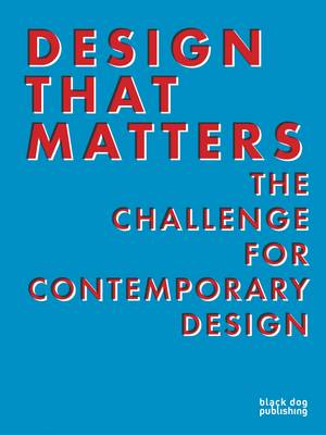 Design That Matters: The Challenge for Contemporary Design by Kate Trant