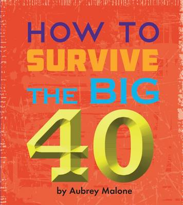 Little Book Of Turning 40 by Aubrey Malone