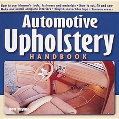 Automotive Upholstery Handbook by Don Taylor