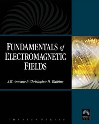 Fundamentals of Electromagnetic Fields by S.W. Anwane