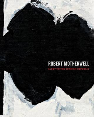 Robert Motherwell - Elegy to the Spanish Republic by John Yau