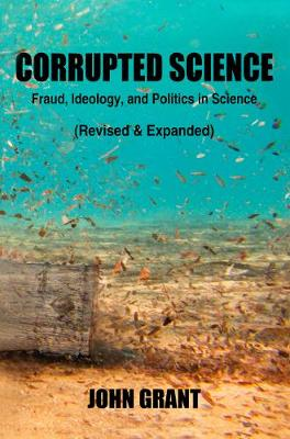 Corrupted Science by John Grant