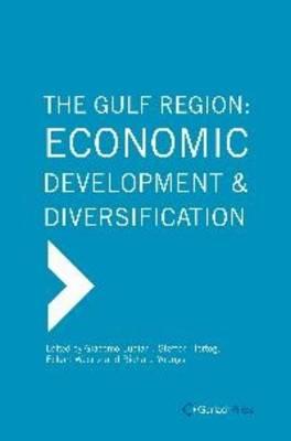 The Gulf Region: Economic Development and Diversification by Giacomo Luciani