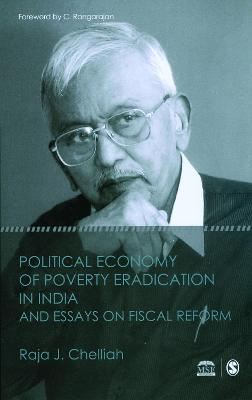 Political Economy of Poverty Eradication in India and Essays on Fiscal Reform by Raja J. Chelliah