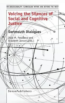 Voicing the Silences of Social and Cognitive Justice by Joao M. Paraskeva