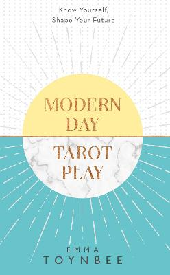 Modern Day Tarot Play by Emma Toynbee