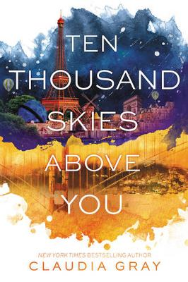 Ten Thousand Skies Above You by Claudia Gray