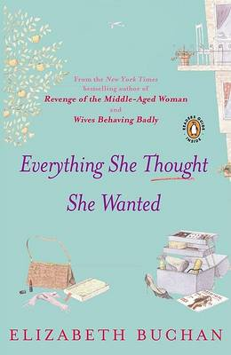 Everything She Thought She Wanted by Elizabeth Buchan