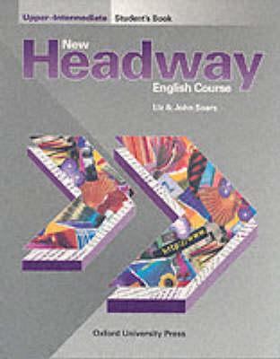 New Headway: Upper-Intermediate: Student's Book by Liz Soars