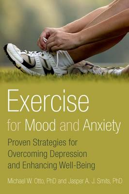 Exercise for Mood and Anxiety by Michael Otto
