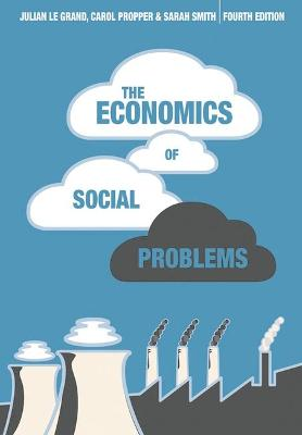 The Economics of Social Problems by Julian Le Grand