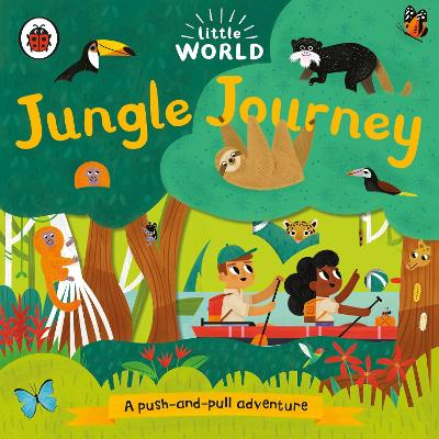 Little World: Jungle Journey: A push-and-pull adventure book