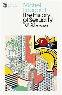 The History of Sexuality: 3: The Care of the Self by Michel Foucault
