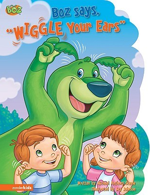 BOZ Says, Wiggle Your Ears by Michael Anthony Steele