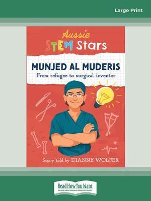 Aussie STEM Stars Munjed Al Muderis: From refugee to surgical inventor by Dianne Wolfer