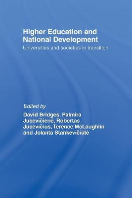 Higher Education and National Development: Universities and Societies in Transition by David Bridges