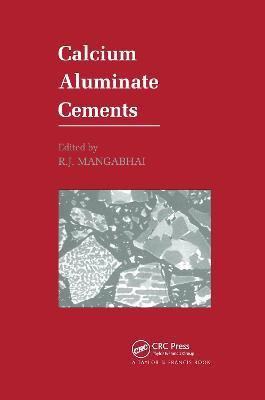 Calcium Aluminate Cements by R.J. Mangabhai