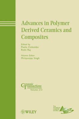 Advances in Polymer Derived Ceramics and Composites by ACerS (American Ceramic Society)