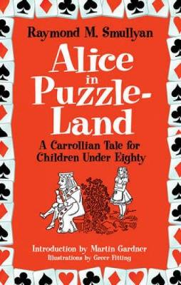 Alice in Puzzle-Land by Raymond M. Smullyan