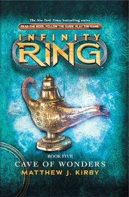 Infinity Ring: #5 Cave of Wonders by Matthew Kirby