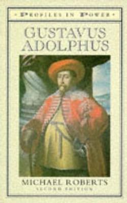 Gustavas Adolphus by Michael Roberts
