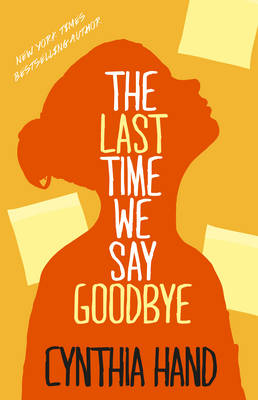 Last Time We Say Goodbye by Cynthia Hand