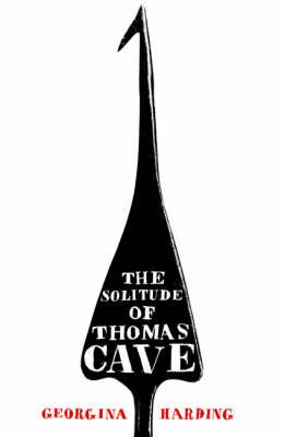 The Solitude of Thomas Cave by Georgina Harding