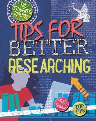 The Student's Toolbox: Tips for Better Researching by Louise Spilsbury