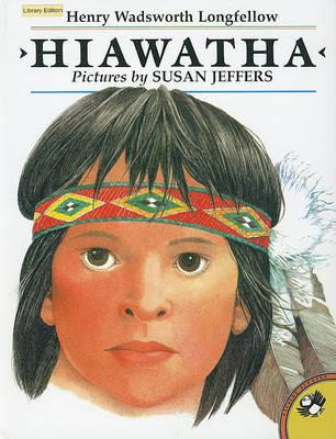 Hiawatha by Wadsworth Henry Longfellow