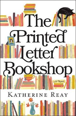 The Printed Letter Bookshop by Katherine Reay