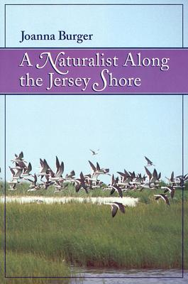 A Naturalist along the Jersey Shore by Joanna Burger