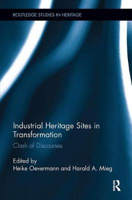 Industrial Heritage Sites in Transformation by Harald A. Mieg