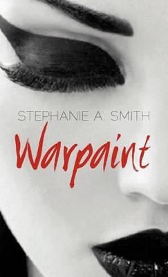 Warpaint by Stephanie A. Smith