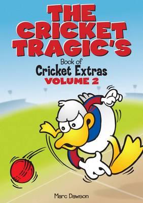Cricket Tragics Book of Cricket Extra V2 by Marc Dawson
