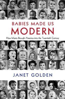 Babies Made Us Modern book