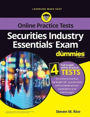 Securities Industry Essentials Exam For Dummies with Online Practice by Steven M. Rice