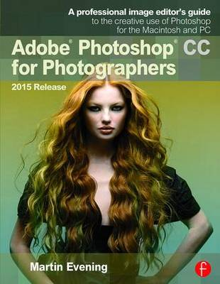 Adobe Photoshop CC for Photographers by Martin Evening