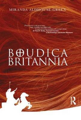 Boudica Britannia by Miranda Aldhouse-Green
