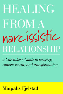 Healing from a Narcissistic Relationship by Margalis Fjelstad