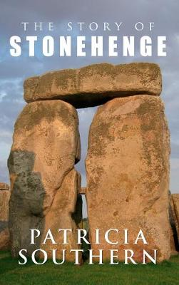 The Story of Stonehenge by Patricia Southern