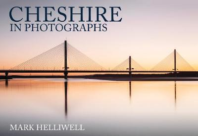 Cheshire in Photographs by Mark Helliwell
