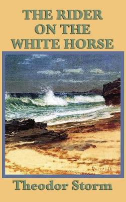 The The Rider on the White Horse by Theodor Storm