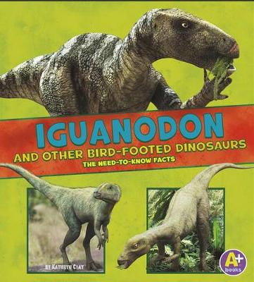 Iguanodon and Other Bird-Footed Dinosaurs by Janet Riehecky