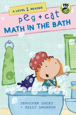 Peg + Cat: Math in the Bath: A Level 1 Reader by Jennifer Oxley