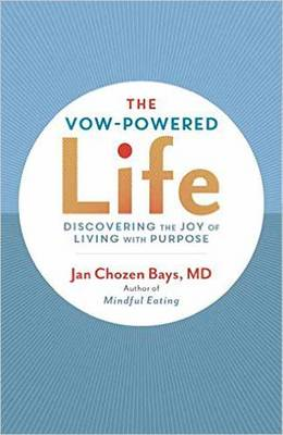 The Vow-Powered Life by Jan Chozen Bays